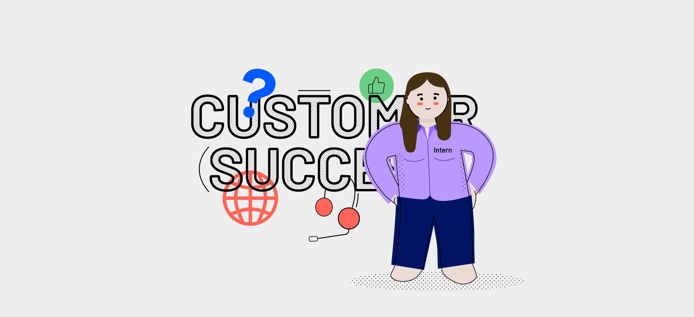 Two months in the life of a Customer Success intern